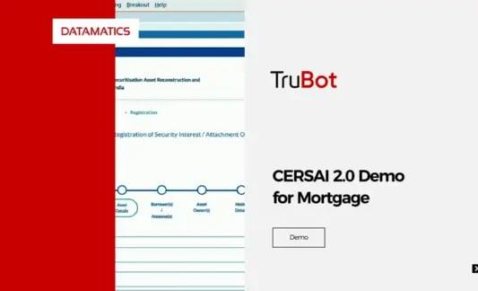 CERSAI Compliance for Mortgage using Datamatics TruBot