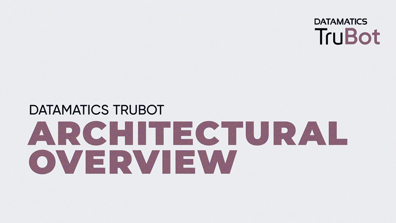 TruBot RPA Architectural Overview