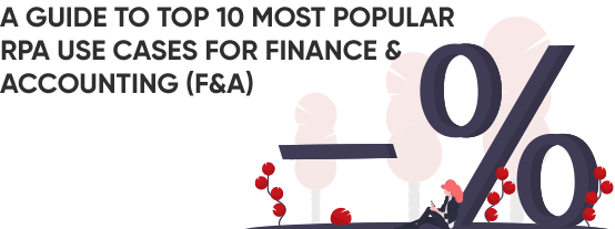 Top 10 RPA Use Cases for Finance and Accounting