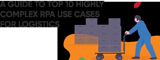 RPA in logistics Use Case
